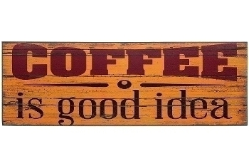 """wooden plate """"Coffee is good idea"""""""