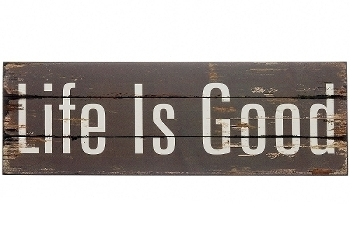 "wooden plate ""Life is good"""