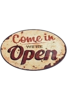 """metal plate """"Come in we're open"""""""