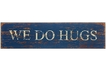 "wooden plate ""We do hugs"""