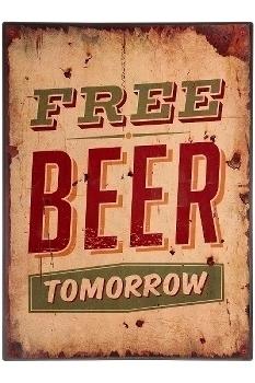 """metal plate """"Free beer tomorrow"""""""