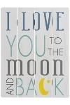 "wooden plate ""Love you to the moon and back"""